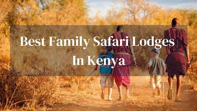 Best Family Lodges In Kenya
