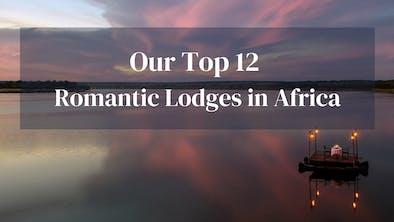 Top 12 Romantic Lodges