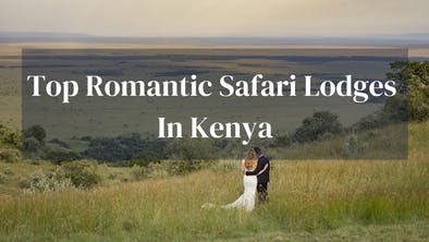 Top Romantic Lodges In Kenya